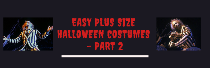 Easy Plus Size Halloween Costumes – Part 2